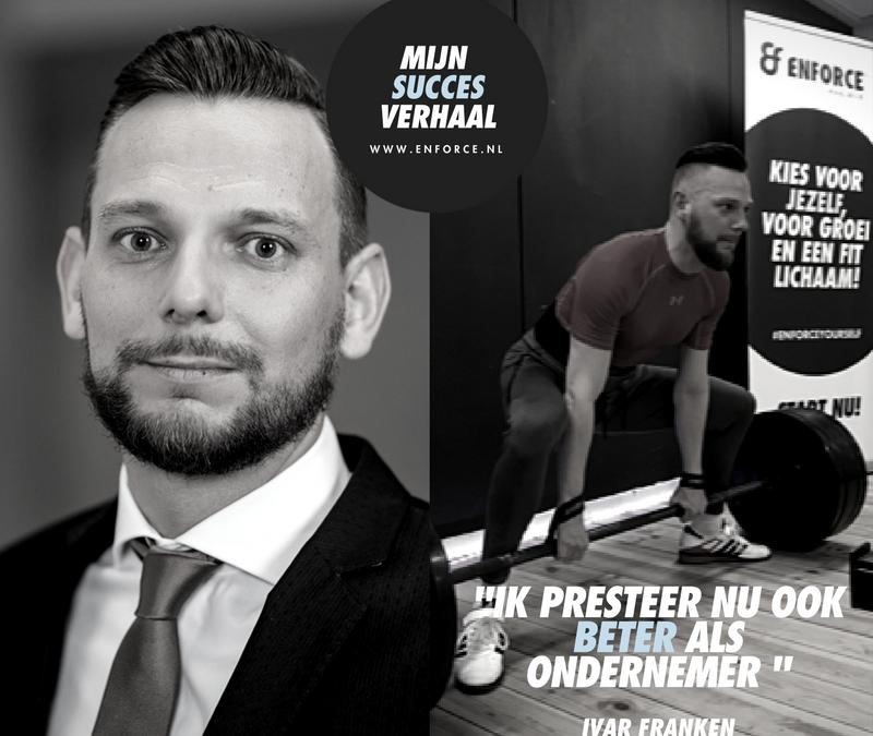 Het succesverhaal van Ivar Franken: Ik presteer nu ook beter als ondernemer.