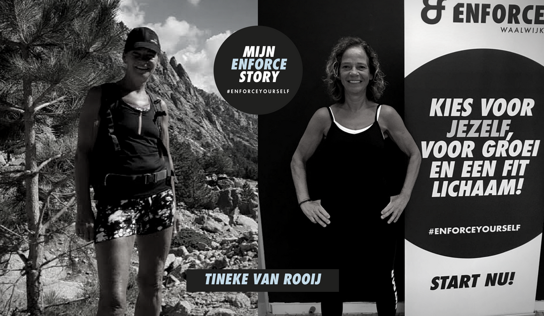 De Enforce Story van Tineke van Rooij: wordt steeds sterker en kan hierdoor doelen steeds bijstellen