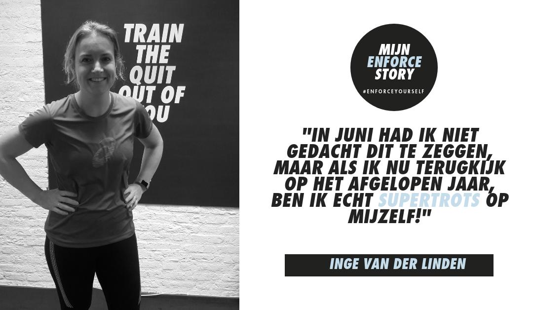 """De Enforce story van Inge van der Linden : """"Inmiddels ben ik bijna 7 kilo lichter en veel fitter!"""""""