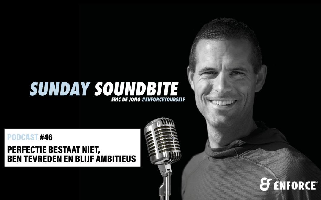 Sunday soundbite: Perfectie bestaat niet, ben tevreden en blijf ambitieus!