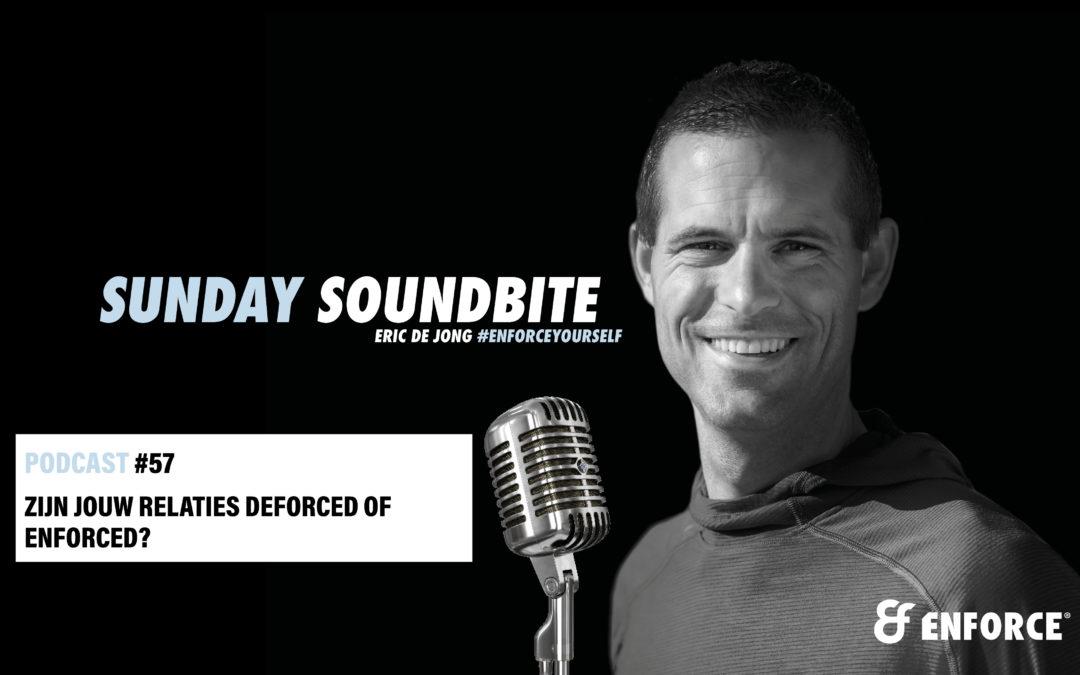 Sunday soundbite: Zijn jouw relaties deforced of enforced?