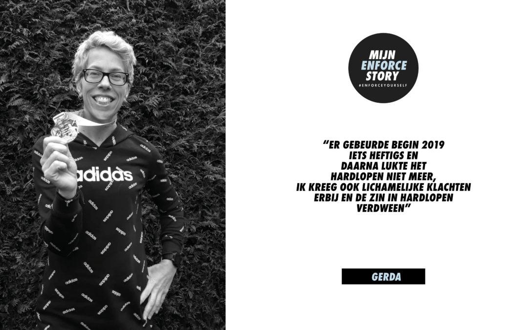 De Enforce storie van Gerda van Zut: Heb stappen gemaakt en ben gegroeid