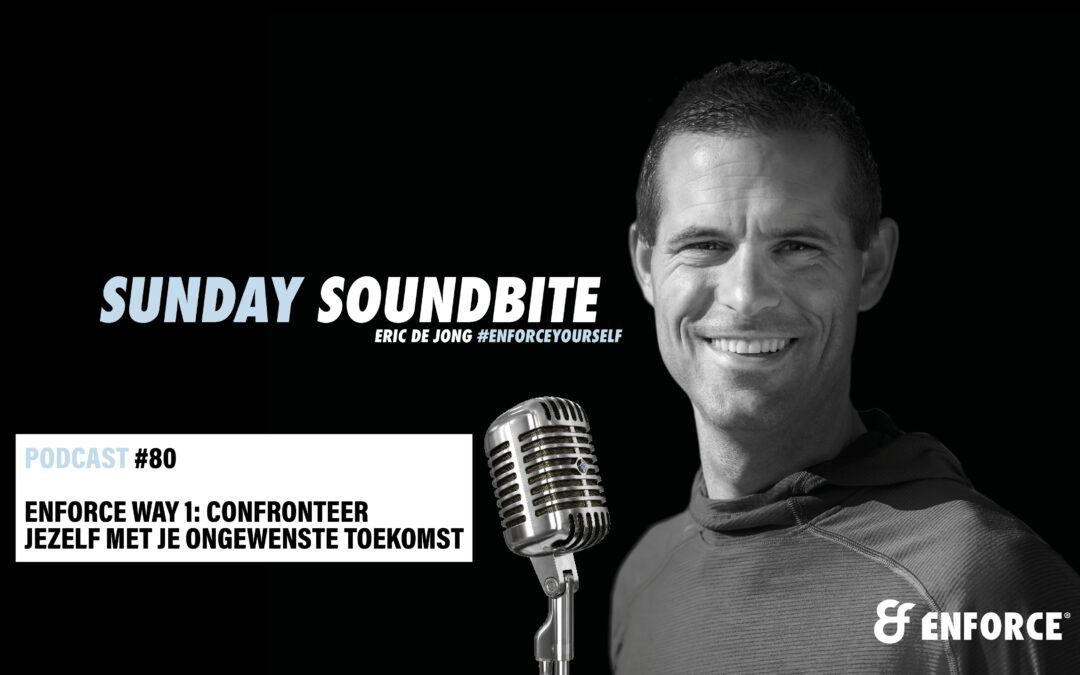 Sunday soundbite: Enforce way 1 – Confronteer jezelf met je ongewenste toekomst