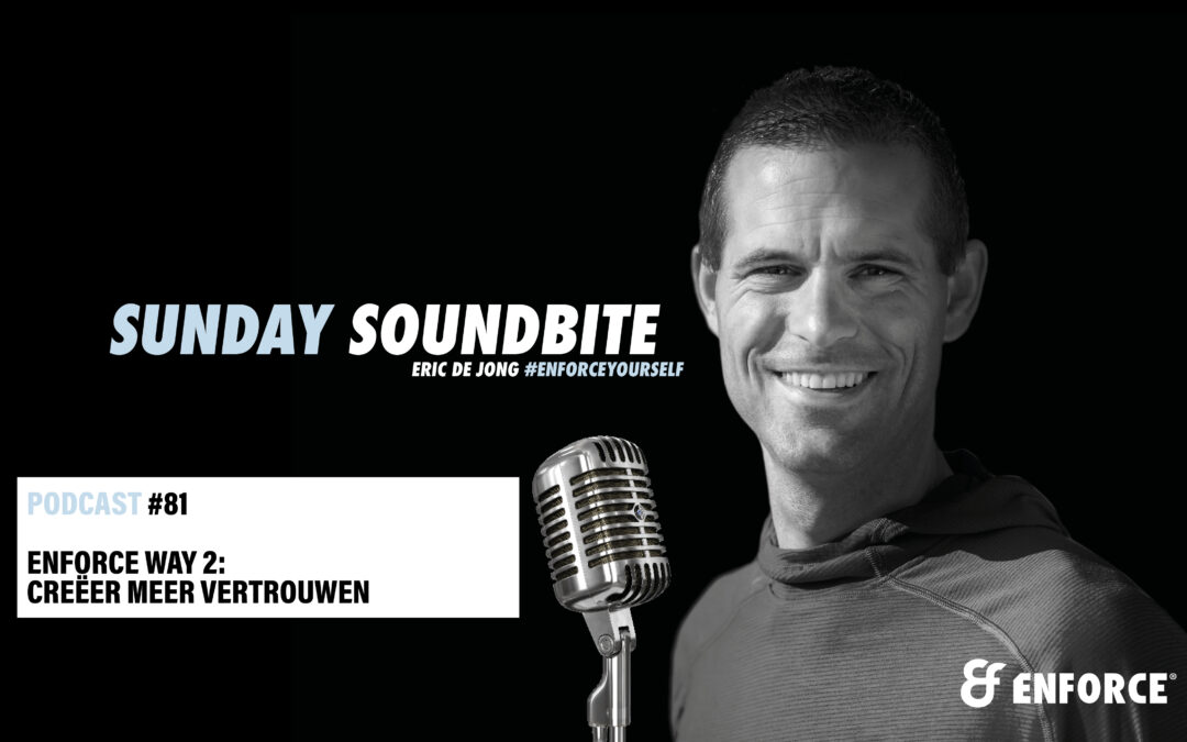 Sunday soundbite: Enforce way 2 – Creëer meer vertrouwen