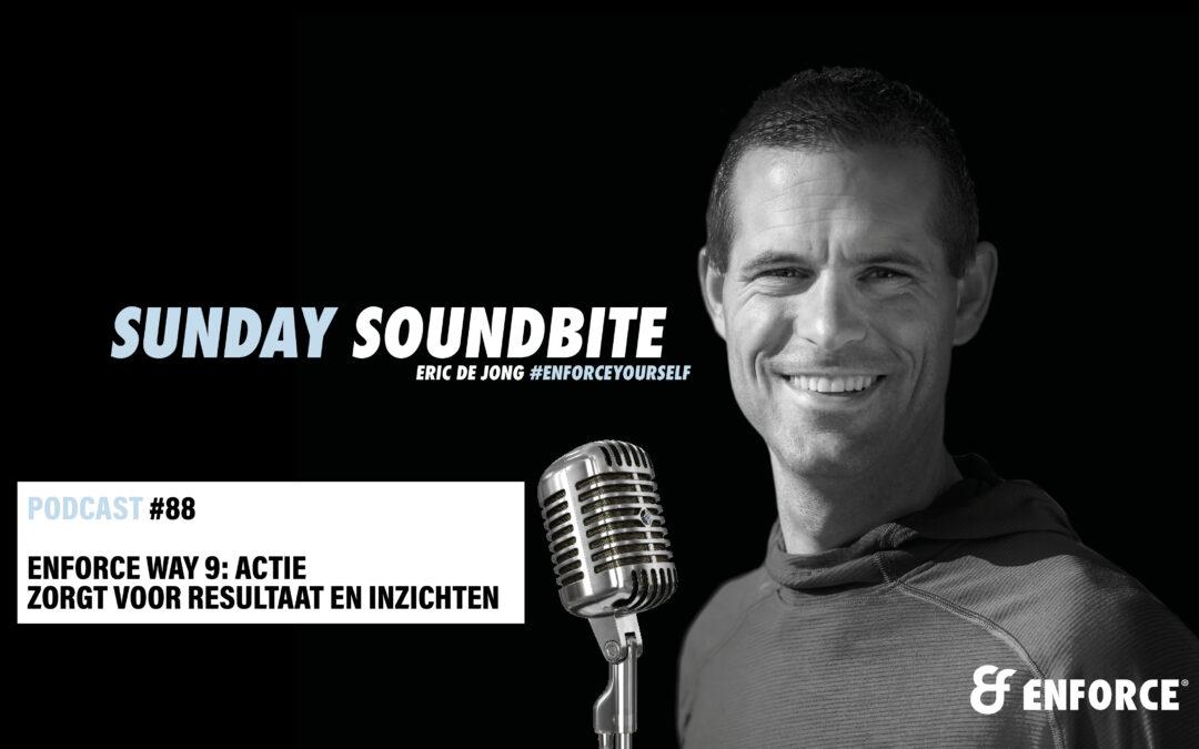 Sunday soundbite: Enforce way 9 – Actie zorgt voor resultaat en inzichten