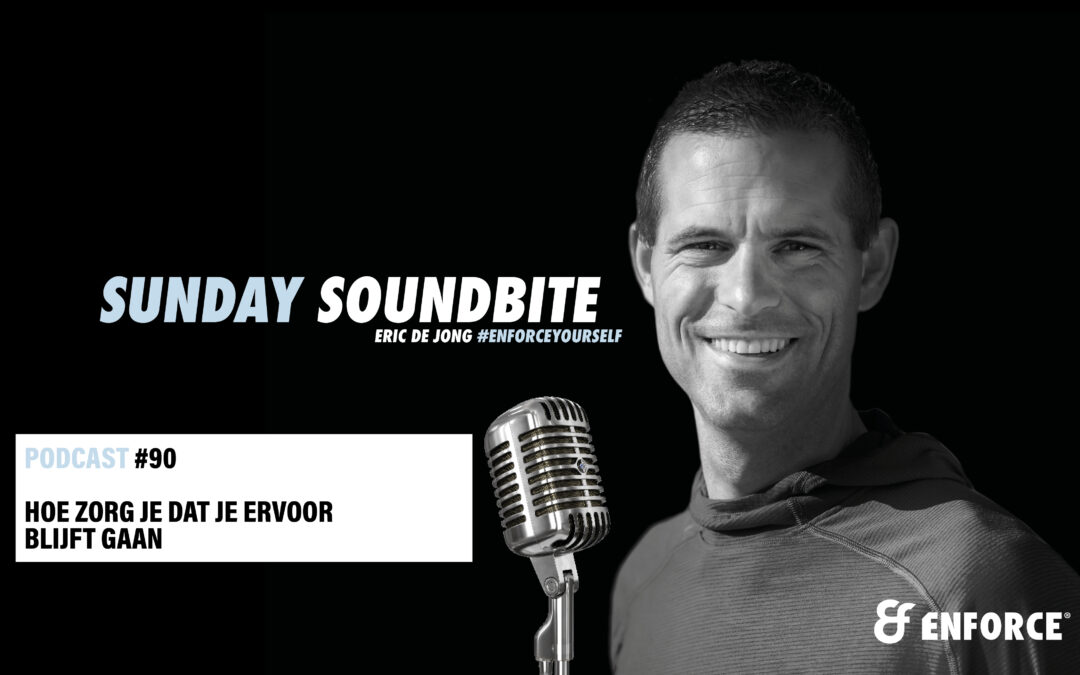 Sunday soundbite: Hoe zorg je dat je ervoor blijft gaan