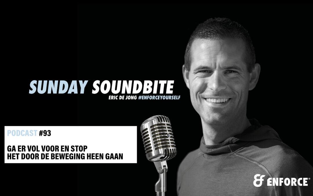 Sunday soundbite: Ga er vol voor en stop het door de beweging heen gaan