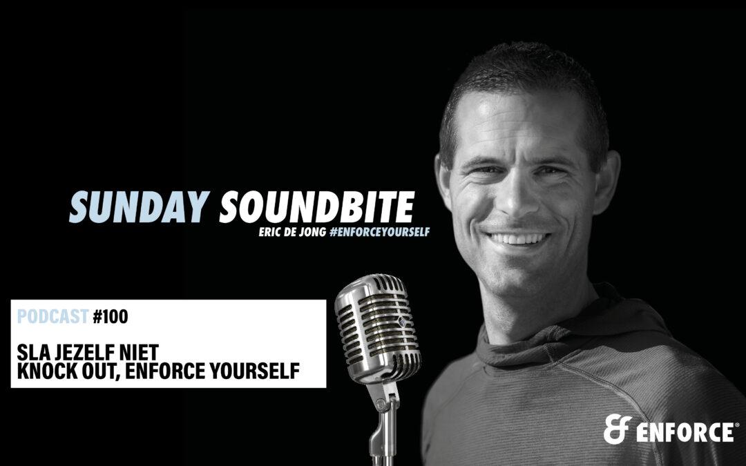 Sunday soundbite: Sla jezelf niet knock out, ENFORCE YOURSELF