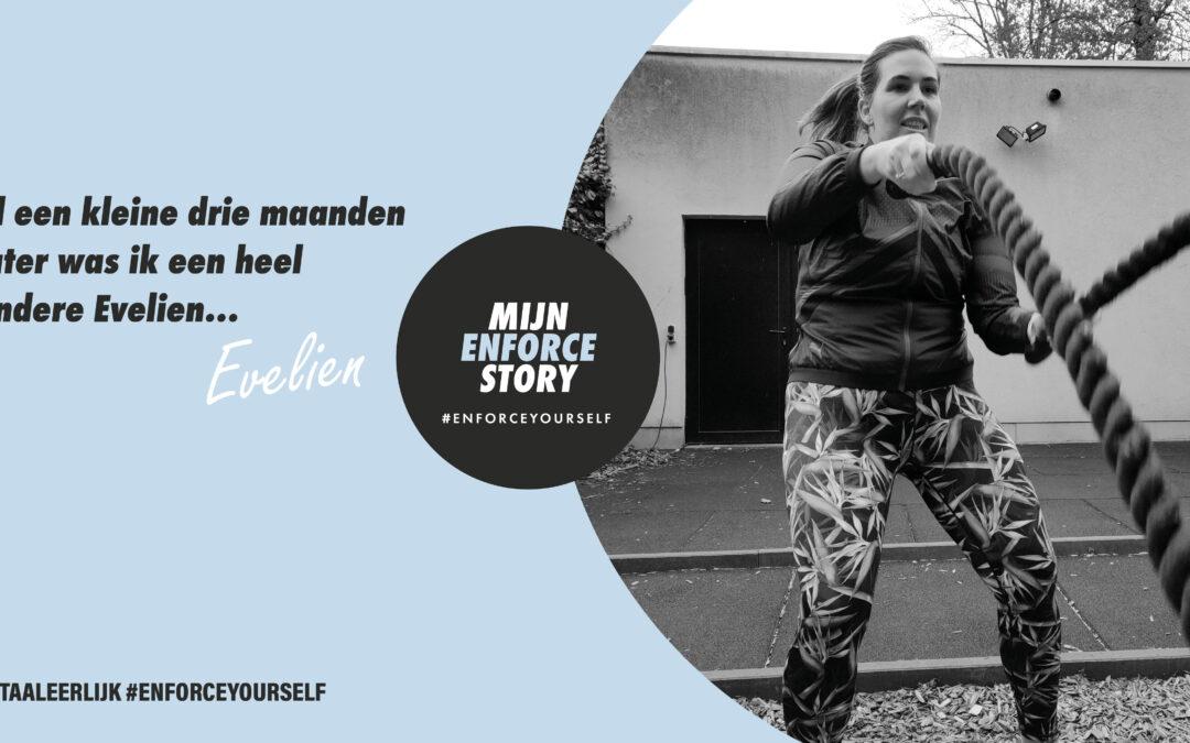 De Enforce story van Evelien: Ik ben zoveel fitter, maar vooral ook niet te vergeten mentaal fitter